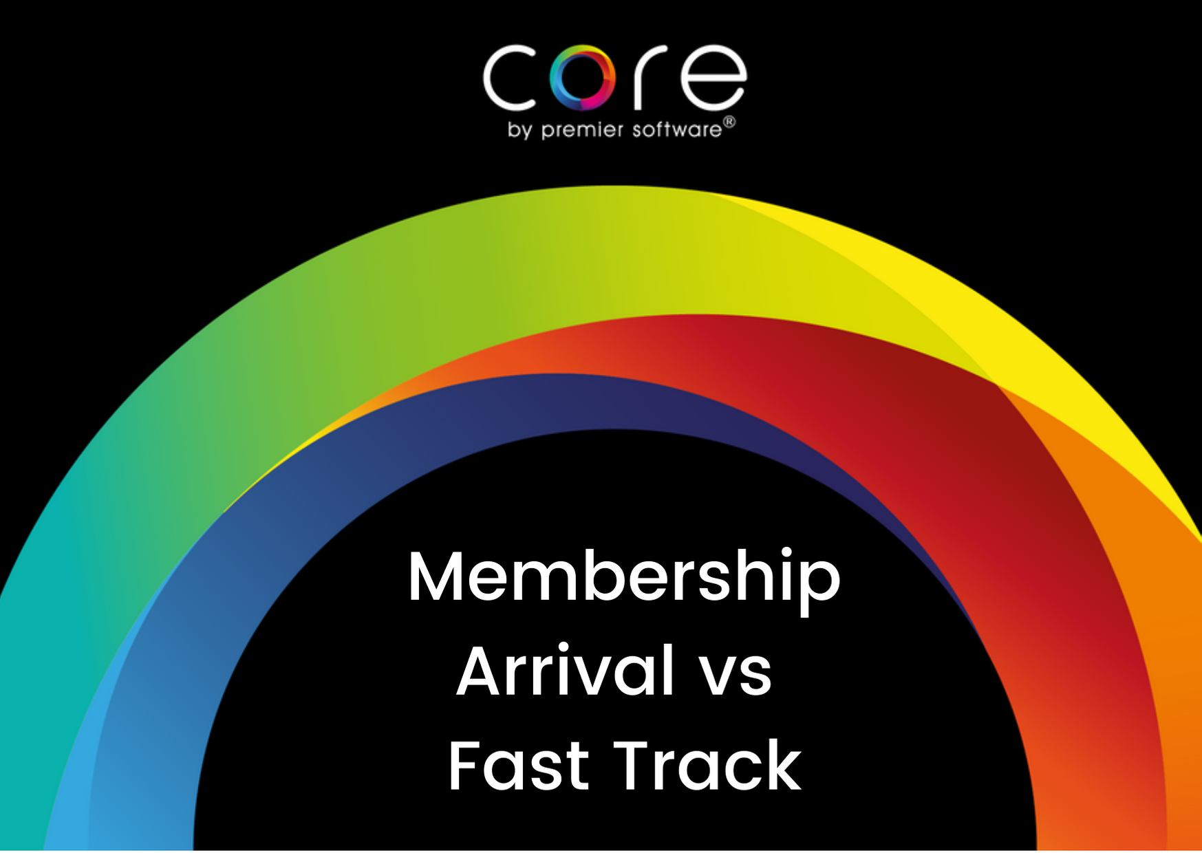 Did Your Know Core Membership Arrival vs Fast Track